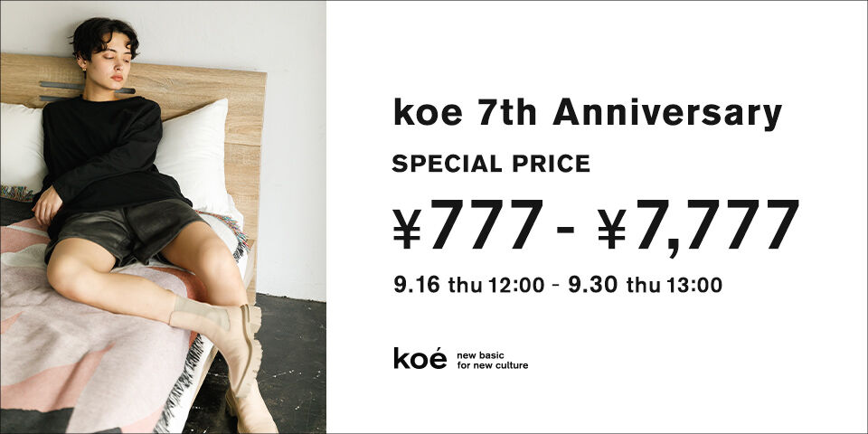 【Koe】7th SPECIAL PRICE